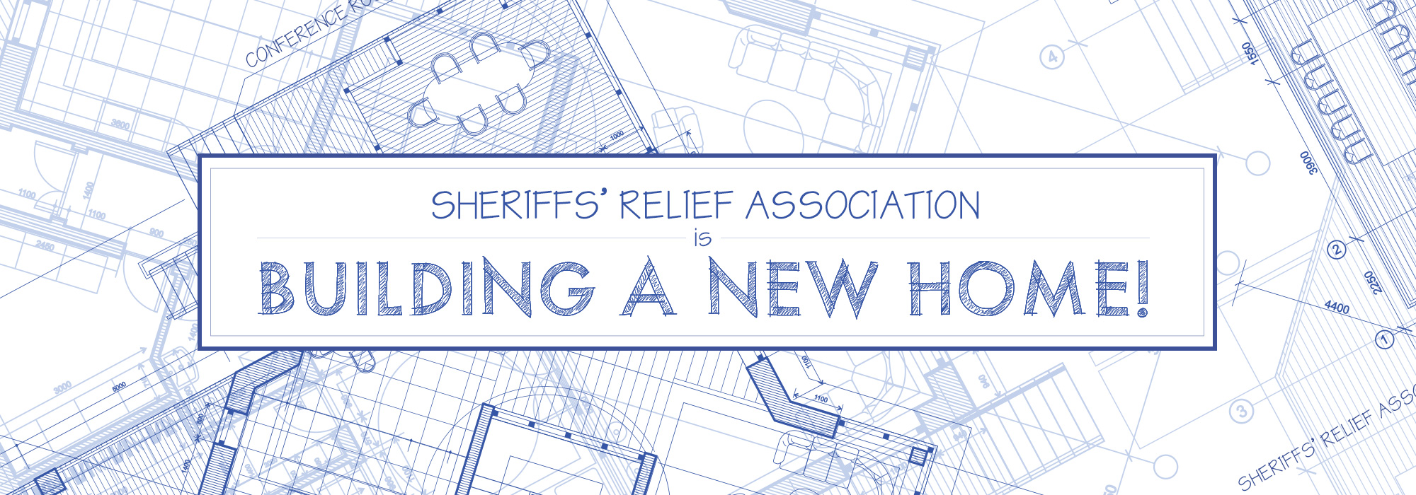 Sheriffs' Relief Association is Building a New Home!