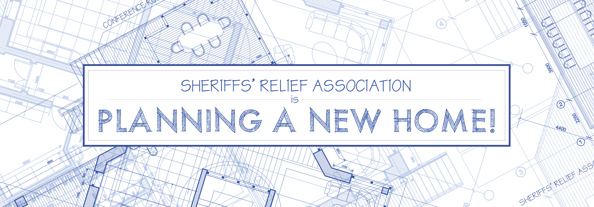 Sheriffs' Relief Association is Planning a New Home!
